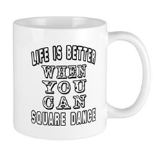 Life Is Better When You Can Square Dance Mug