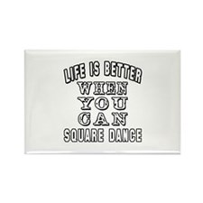 Life Is Better When You Can Square Dance Rectangle