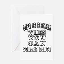 Life Is Better When You Can Square Dance Greeting