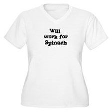 Will work for Spinach T-Shirt