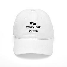 Will work for Pizza Baseball Cap