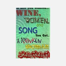 Wine,women and song Rectangle Magnet
