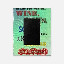Wine,women and song Picture Frame