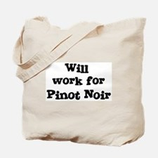 Will work for Pinot Noir Tote Bag