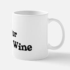 Will work for Sparkling Wine Mug