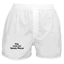 Will work for Bloody Marys Boxer Shorts