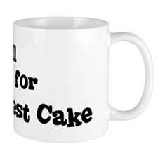 Will work for Black Forest Ca Mug