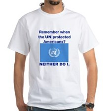 REMEMBER WHEN THE UN PROTECTED AMERICANS T-Shirt