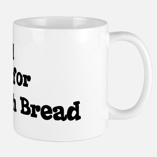 Will work for Sourdough Bread Mug