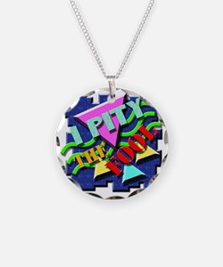I Pity The Fool! Necklace