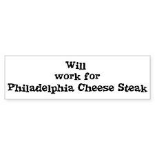Will work for Philadelphia Ch Bumper Bumper Sticker