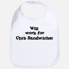 Will work for Club Sandwiches Bib