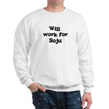 Will work for Soju Sweatshirt