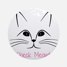 Check Meowt! Round Ornament