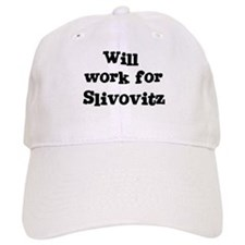 Will work for Slivovitz Baseball Cap