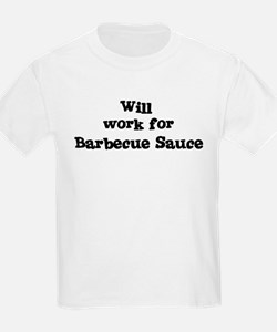 Will work for Barbecue Sauce T-Shirt