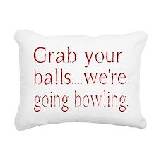 Grab you balls. Were goi Rectangular Canvas Pillow