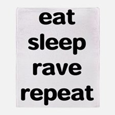 eat sleep rave repeat Throw Blanket