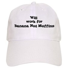 Will work for Banana Nut Muff Baseball Cap
