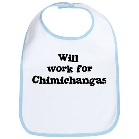 Will work for Chimichangas Bib