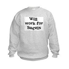 Will work for Bagels Sweatshirt