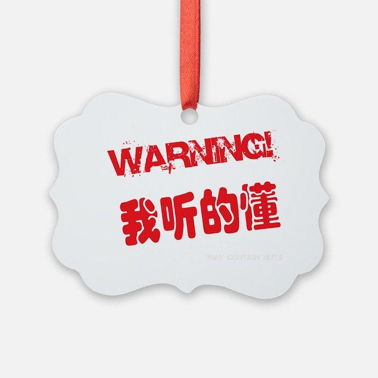 Warning I Understand Chinese Bill Ornament