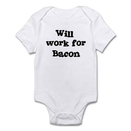 Will work for Bacon Infant Bodysuit