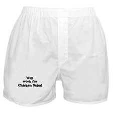 Will work for Chicken Salad Boxer Shorts