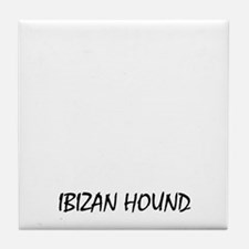 Mess with me you mess with my Ibizan  Tile Coaster
