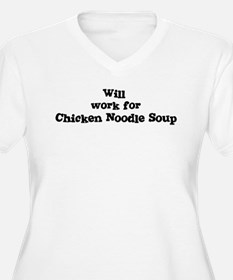 Will work for Chicken Noodle  T-Shirt
