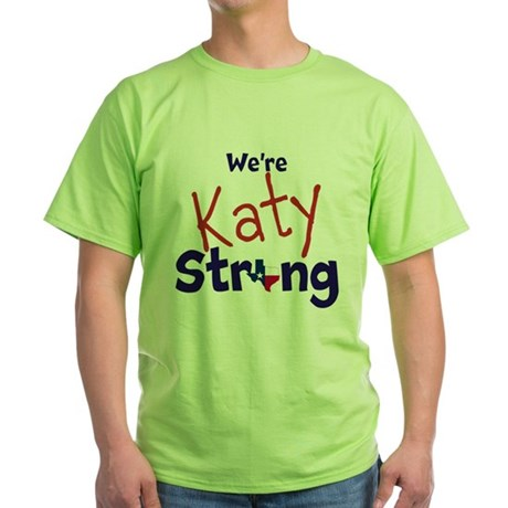 We're KATY STRONG Green T-Shirt