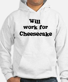 Will work for Cheesecake Hoodie