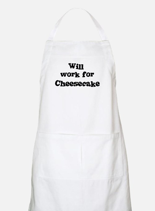 Will work for Cheesecake BBQ Apron