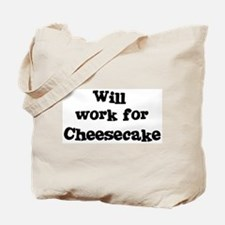 Will work for Cheesecake Tote Bag