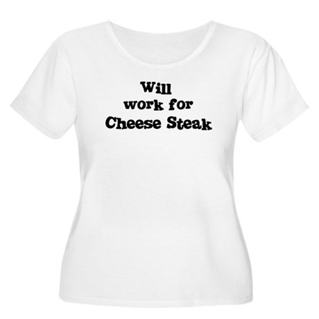 Will work for Cheese Steak Women's Plus Size Scoop