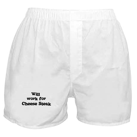 Will work for Cheese Steak Boxer Shorts