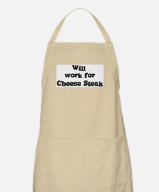 Will work for Cheese Steak BBQ Apron