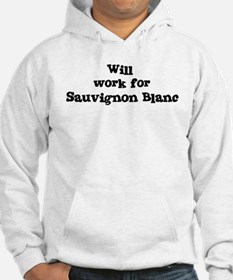 Will work for Sauvignon Blanc Hoodie