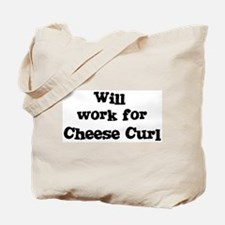Will work for Cheese Curl Tote Bag