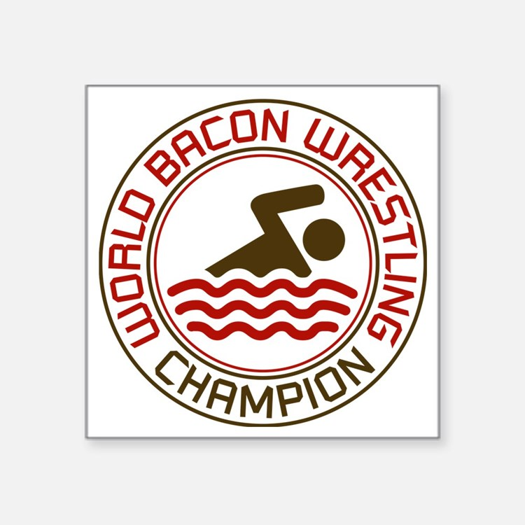 "world bacon wrestling Square Sticker 3"" x 3"""