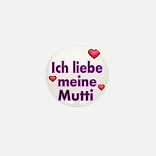 ICH liebe meine Mutti 2 Mini Button