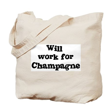 Will work for Champagne Tote Bag