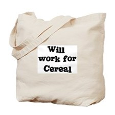Will work for Cereal Tote Bag