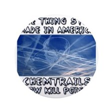 """Chemtrails - Still Made in America 3.5"""" Button"""