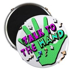 Talk To The Hand Magnet