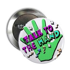 """Talk To The Hand 2.25"""" Button"""