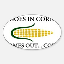 Goes in corn Sticker (Oval)