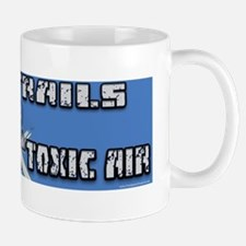 Caution Chemtrails - Toxic Air Mug