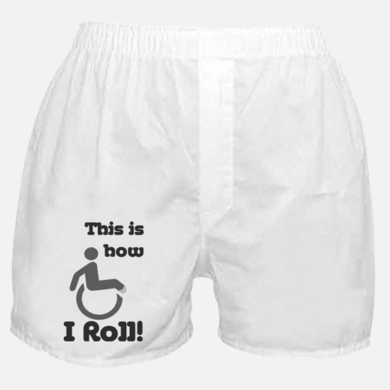 This is how I roll! Boxer Shorts
