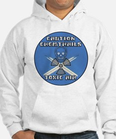 Caution Chemtrails - Toxic Air Hoodie